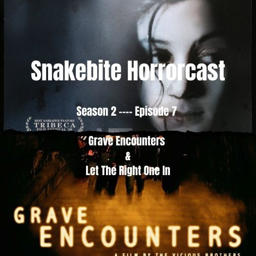 HORRORCAST SEASON 2 EP 7 - LET THE RIGHT ONE IN & GRAVE ENCOUNTERS