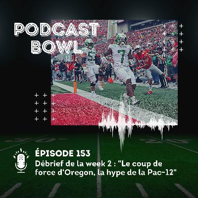 Podcast Bowl - Episode 153 : la coup de force d'Oregon, la hype de la Pac-12