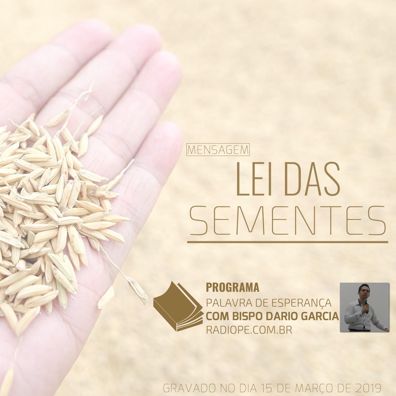 LEI DA SEMENTE POR BISPO DARIO GARCIA 15 DE MARÇO DE 2019