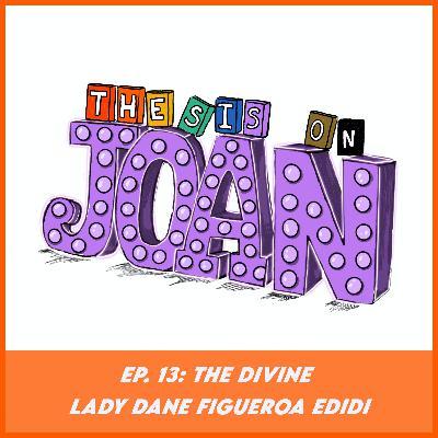 #13 The Divine Lady Dane Figueroa Edidi