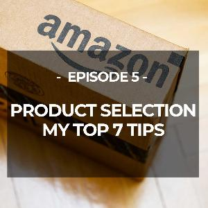 EP 5: CHOOSING THE RIGHT PRODUCTS: TOP 7 TIPS