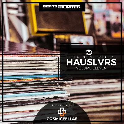 273 Hauslvrs Volume Eleven | Guest Mix by CosmicFellas