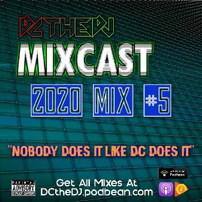 DCtheDJ Mixcast - 2020 Mix 5