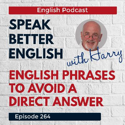 Speak Better English with Harry | Episode 264