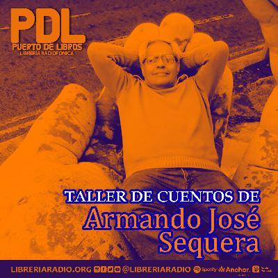 #304: Taller de cuentos de Armando José Sequera