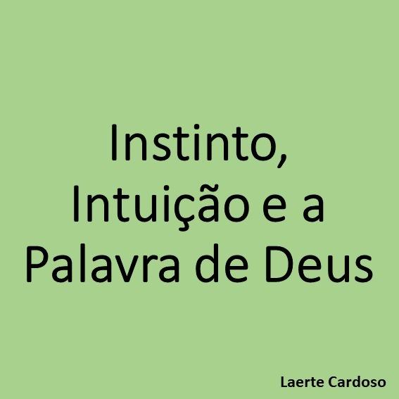 Instinto, Intuição e a Palavra de Deus