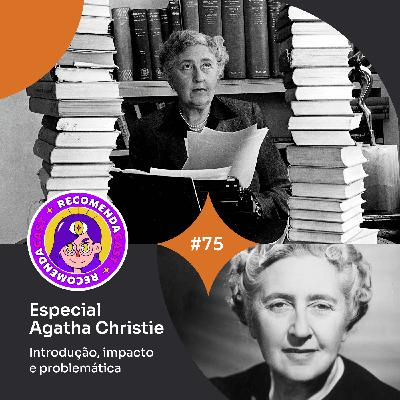 #75 – Especial Agatha Christie - Introdução, impacto e problemática