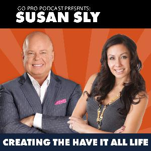 Susan Sly:  Creating the Have It All Life