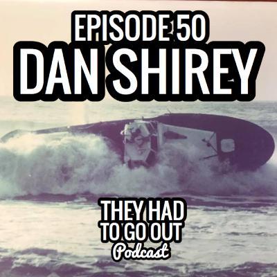 Episode 50: Dan Shirey - BM - Surfman - 44 MLB - Chetco River - CGC Modoc - Diver