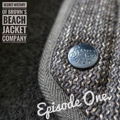 3.1: Как найти мистера Брауна? Тайная история Brown's Beach Jacket