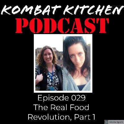 The Real Food Revolution, Part 1 | Episode 029