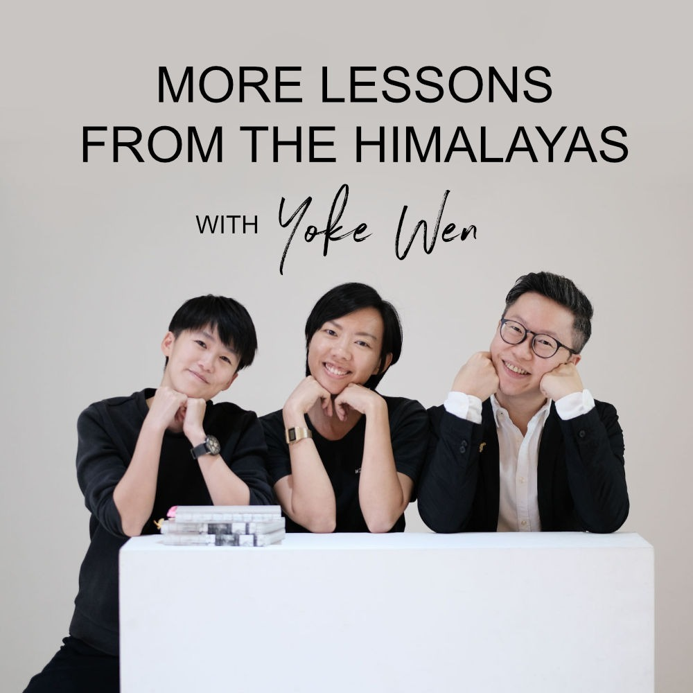 Ep #65 - More Lessons From The Himalayas With Yoke Wen