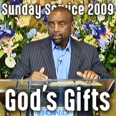 Receiving God's Gifts (Sunday Service 7/19/09)