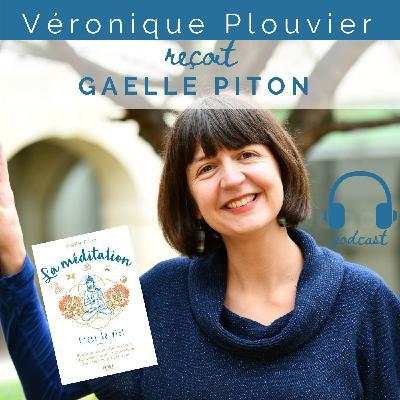 # 24 Gaëlle Piton, la méditation c'est la Vie
