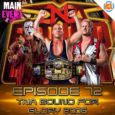 Episode 72: TNA Bound for Glory 2006 (15 Year Anniversary)