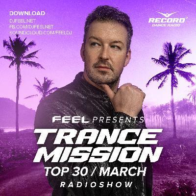 DJ Feel Trancemission TOP 30 MARCH 2021 (26-04-2021) #1038