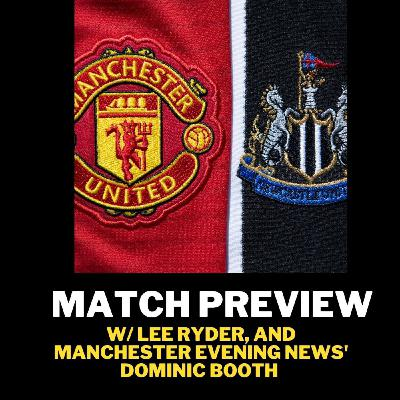 'Magpies have a chance' - MUFC vs NUFC preview with Manchester United writer Dominic Booth