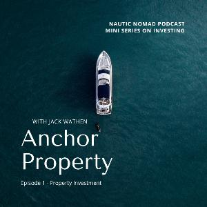 Investment Mini Series Ep 1 - Jack Wathen from Anchor Property
