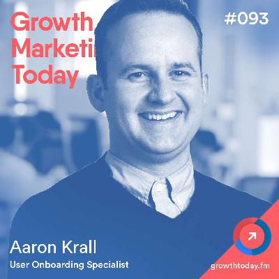 How to Increase Your Product Activation Rate by 400% with Aaron Krall (GMT093)