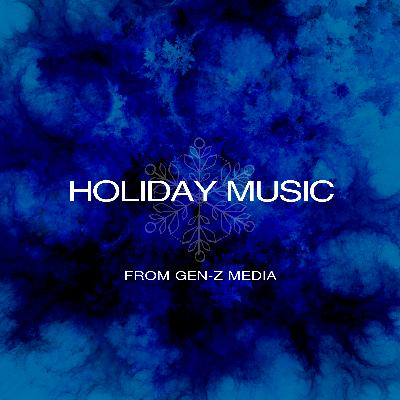A Holiday Music Thank-you From Gen-Z Media