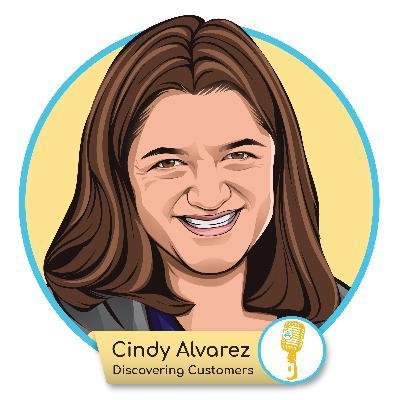 E.07 - Cindy Alvarez: Discovering Customers