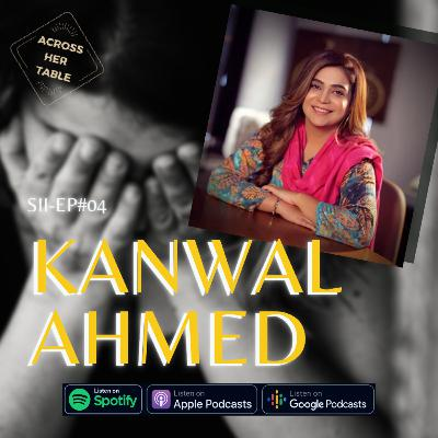 S2 Ep#04: Kanwal Ahmed - A talk show host challenges societal norms