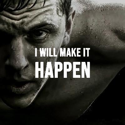 I WILL MAKE IT HAPPEN