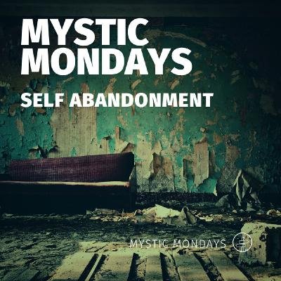 Mystic Mondays | Self Abandonment