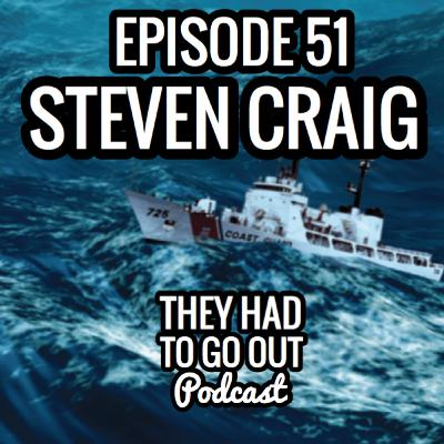 Episode 51: Steven Craig - USCGR - Captain (Ret.) - Author of All Present and Accounted For