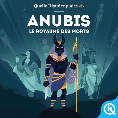Anubis, le royaume des morts