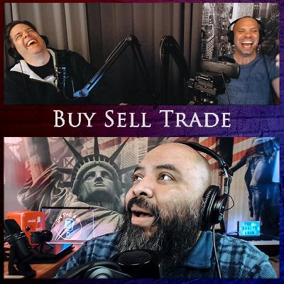 Episode 130: Buy Sell Trade