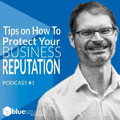 Tips on How To Protect Your Business Reputation