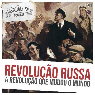 041 Revolução Russa: a revolução que mudou o mundo