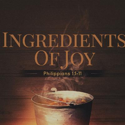 #2 Ingredients of Joy (Philippians) Message #1 not recorded