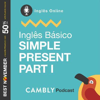 Ep.138 - Simple Present Parte I | Inglês Básico