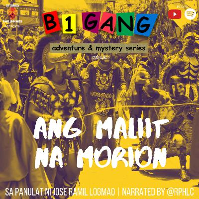 7X17 ANG MALIIT NA MORION | B1 GANG ADVENTURE AND MYSTERY SERIES BOOK 7