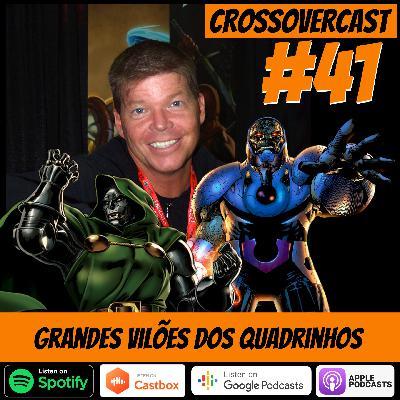 CrossoverCast 41 – Grandes Vilões dos Quadrinhos