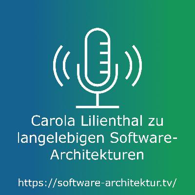Carola Lilienthal zu langelebigen Software-Architekturen