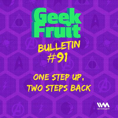 Ep. 299: One Step up, Two Steps back