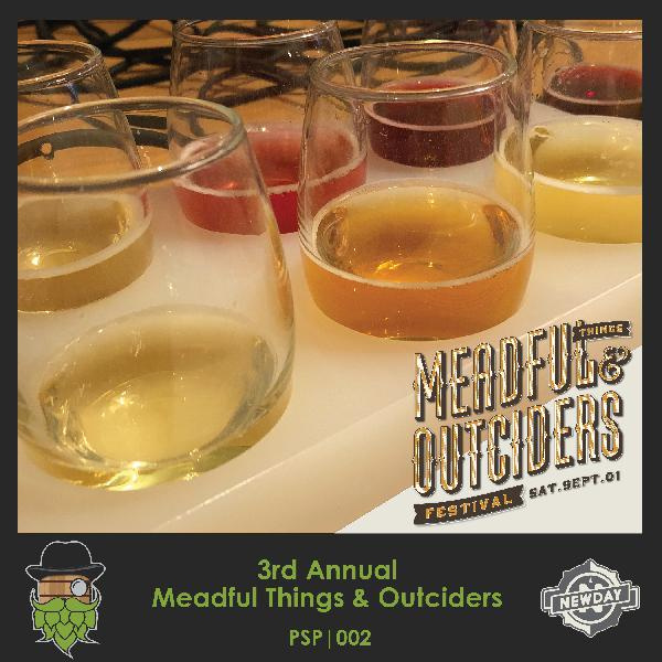 PSP002: 3rd Annual Meadful Things and Outciders