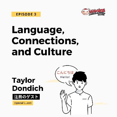 S1E3: Language, Connection, and Culture with Taylor Dondich