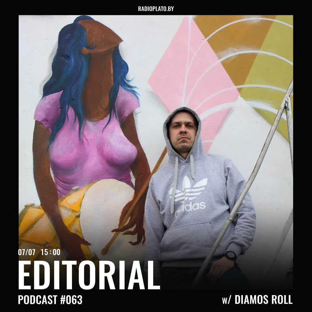 Radio Plato - Editorial Podcast #063 w/ Diamos Roll