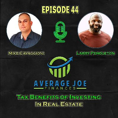 Ep 44 - Tax Benefits of Investing in Real Estate with Larry Pendleton