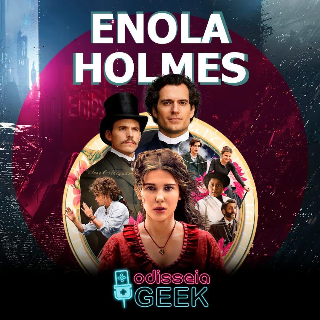 #27 O que tem de especial em Enola Holmes?