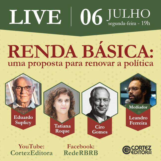 06/07/2020   Ciro Gomes debate sobre renda básica com Eduardo Suplicy, Tatiana Roque e Leandro Ferreira