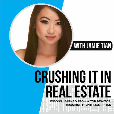 51. Lessons Learned From a Top Realtor, Crushing it with Jamie Tian