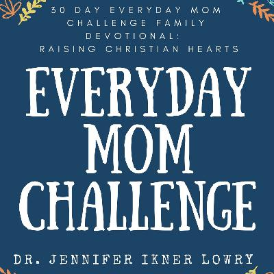 Chapter 4 Read Aloud: 30 Day Everyday Mom Challenge Family Devotional - Activities for Your Family!