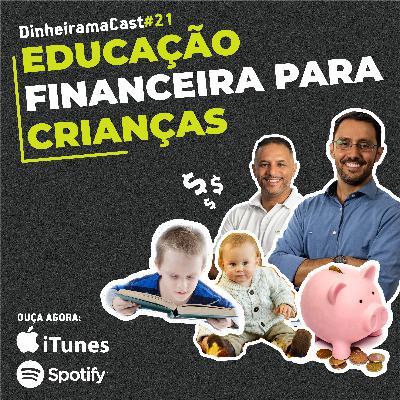 Educação financeira para crianças | DinheiramaCast#E21S03