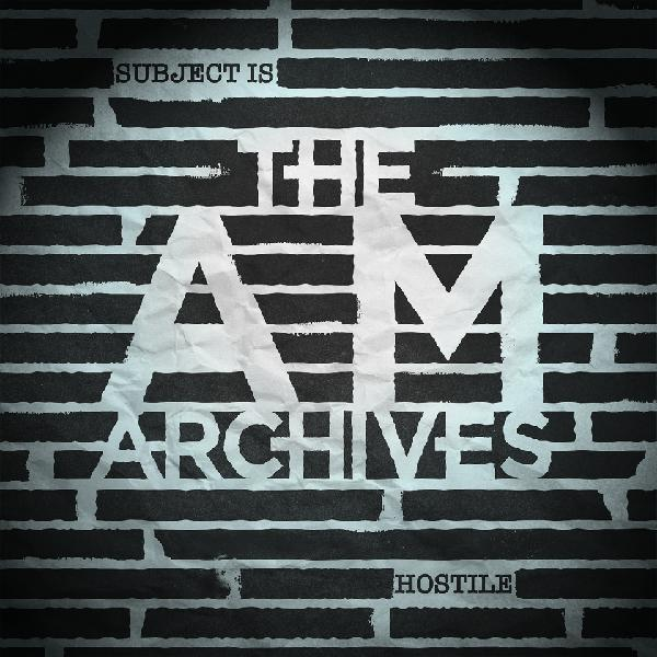 The AM Archives - Episode 1, For People Like You