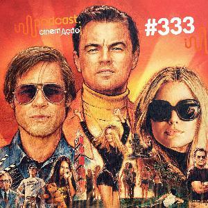 #333: Era uma vez em... Hollywood